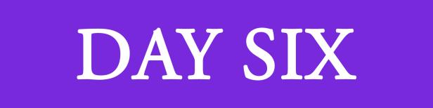 Day-Six